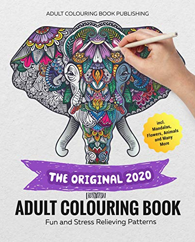 THE ORIGINAL #2020 ADULT COLOURING BOOK: Fun and Stress Relieving Patterns incl. Mandalas, Flowers, Animals and Many More (English Edition)