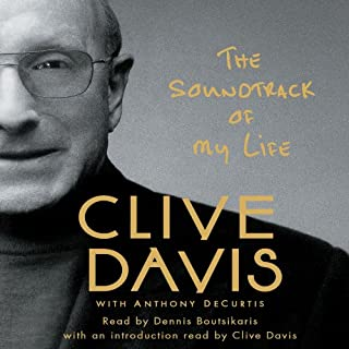 The Soundtrack of My Life                   By:                                                                                                                                 Clive Davis                               Narrated by:                                                                                                                                 Dennis Boutsikaris,                                                                                        Clive Davis                      Length: 22 hrs and 33 mins     257 ratings     Overall 4.3