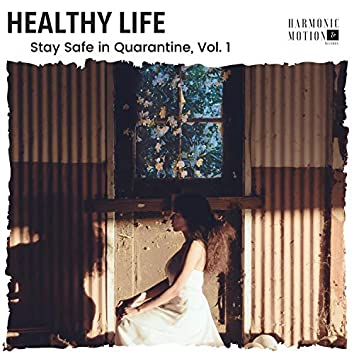 Healthy Life - Stay Safe In Quarantine, Vol. 1