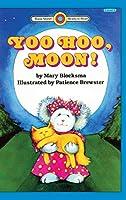 Yoo Hoo, Moon!: Level 1 (Bank Street Ready-To-Read)