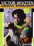 Victor Wooten: Groove Workshop by Victor Wooten