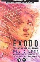 ÉXODO: (O CÓMO SALVAR A LA REINA) (Biblioteca de Ciencia Ficción en Español)