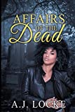 Affairs Of The Dead (The Reanimation Files)