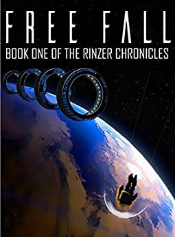 Free Fall: Book One of the Rinzer Chronicles by [Caleb Storm]