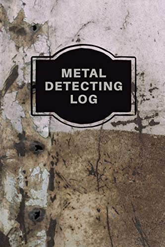 Compare Textbook Prices for Metal Detecting Log Book: Metal Detectorists Record Book, Dirt Fishing Notebook, Pocket Size Treasure Hunting Journal, Metal Detector Gift  ISBN 9781953557322 by Rother, Teresa