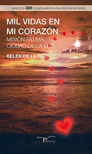 Mil vidas en mi corazón: Misión Fátima, ciudad de luz