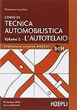 Corso di tecnica automobilistica. L'autotelaio (Vol. 2)