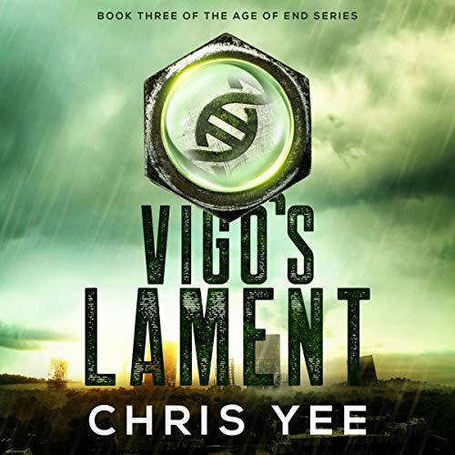 Vigo's Lament     Age of End, Book 3              Autor:                                                                                                                                 Chris Yee                               Sprecher:                                                                                                                                 Aaron Sinn                      Spieldauer: 4 Std. und 35 Min.     Noch nicht bewertet     Gesamt 0,0