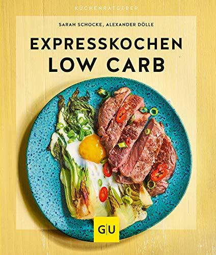 Expresskochen Low Carb (Gesunde Küche)