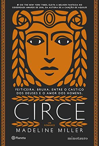 Circe: Feiticeira. Bruxa. Entre o castigo do Deuses e o amor dos homens - 2ª Edição
