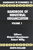 Handbook of Industrial Organization (Handbooks in Economics 10)