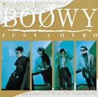 Just a Hero by Boowy (2005-02-16)