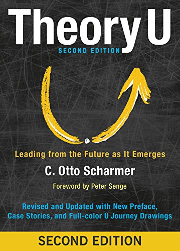 Theory U: Leading from the Future as It Emerges (English Edition) por [Otto Scharmer, Peter Senge]