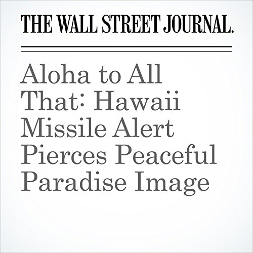 Aloha to All That: Hawaii Missile Alert Pierces Peaceful Paradise Image copertina