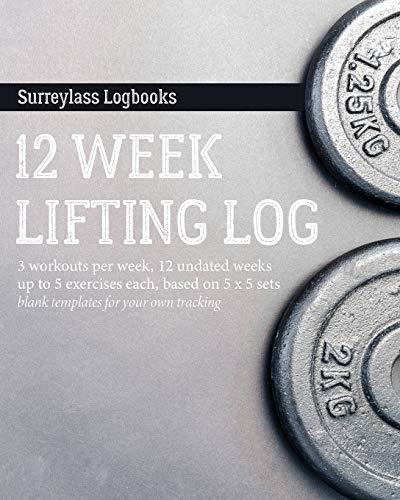 12 Week Lifting Log: For Weight Lifting: 3 Workouts Per Week, 12 Undated Weeks, Up to 5 Exercises Ea