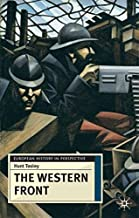 The Western Front: Battleground and Home Front in the First World War (European History in Perspective)