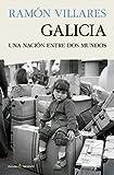 Galicia: UNA NACIÓN ENTRE DOS MUNDOS (ENSAYO)