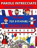 Parole Intrecciate Per bambini 8-12 anni: 40 temi per imparare il francese + soluzioni   giochi e passatempi inglese   parole crociate per bambini