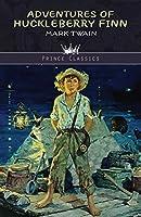 Adventures of Huckleberry Finn (Prince Classics)