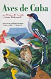 Aves de Cuba: Field Guide to the Birds of Cuba, Spanish-Language Edition (Naturaleza/Guias de Campo)