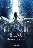Kristallblau - Magisches Blut - Amy Ewing