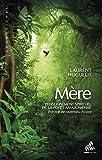Mère - L'enseignement spirituel de la forêt amazonienne