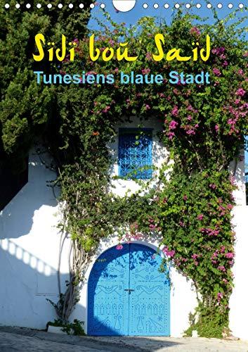 Sidi bou Saïd - Die blaue Stadt Tunesiens (Wandkalender 2021 DIN A4 hoch)