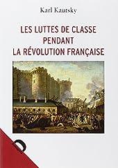 Les luttes de classe pendant la Révolution française de Karl Kautsky