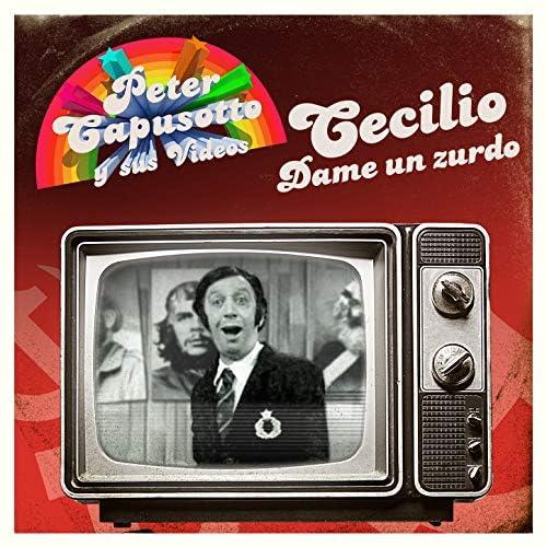 Peter Capusotto y sus Videos & Cecilio