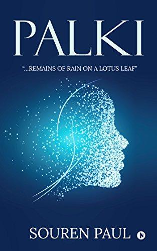 "Palki : ""…remains of rain on a lotus leaf"" (English Edition)"