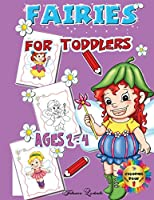 Fairies for Toddlers Ages 2-4: Coloring Book: Easy and Big Coloring Books for Children, Kids Ages 2-4, Boys, Girls, Fun Early Learning