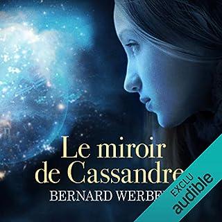 Le miroir de Cassandre                    De :                                                                                                                                 Bernard Werber                               Lu par :                                                                                                                                 Hervé Lavigne,                                                                                        Véronique Groux de Miéri                      Durée : 21 h et 16 min     191 notations     Global 4,0