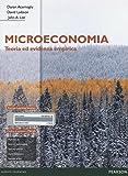Microeconomia. Teoria ed evidenza empirica. Ediz. mylab. Con espansione online...