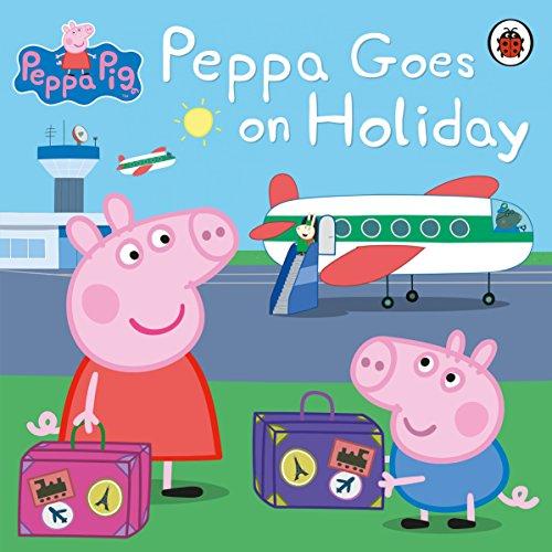 Peppa Pig: Peppa Goes on Holiday (English Edition)