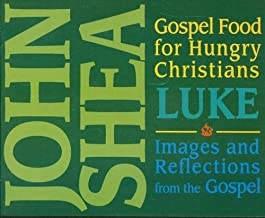 Gospel Food for Hungry Christians: Luke: Images and Reflections from the Gospel