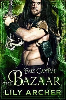 The Bazaar (Fae's Captive Book 6) (English Edition) par [Lily Archer, Wander Aguiar]