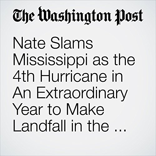 Nate Slams Mississippi as the 4th Hurricane in An Extraordinary Year to Make Landfall in the U.S. copertina