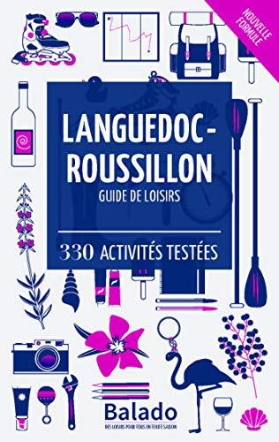 Languedoc-Roussillon - Guide de loisirs : 330 activités testées