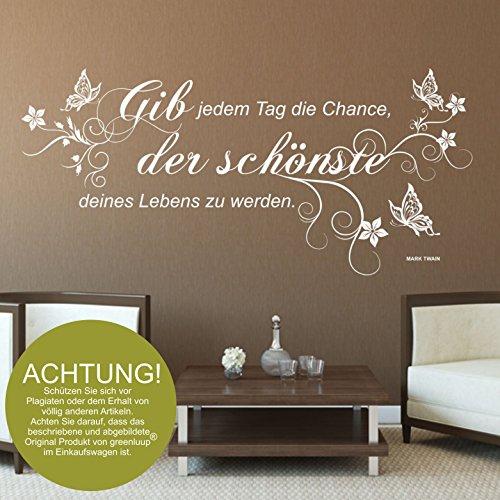greenluup ® wandtattoo gib jedem Tag die Chance der schönste deines Lebens zu Werden in weiß