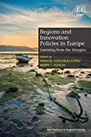 Regions and Innovation Policies in Europe: Learning from the Margins (New Horizons in Regional Science)