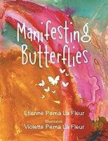 Manifesting Butterflies