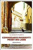 Commissario Pavarotti probt die Liebe von Elisabeth Florin