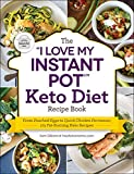 The 'I Love My Instant Pot' Keto Diet Recipe Book: From Poached Eggs to Quick Chicken Parmesan, 175 Fat-Burning Keto Recipes ('I Love My' Series)