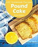 285 Homemade Pound Cake Recipes: Cook it Yourself with Pound Cake Cookbook!