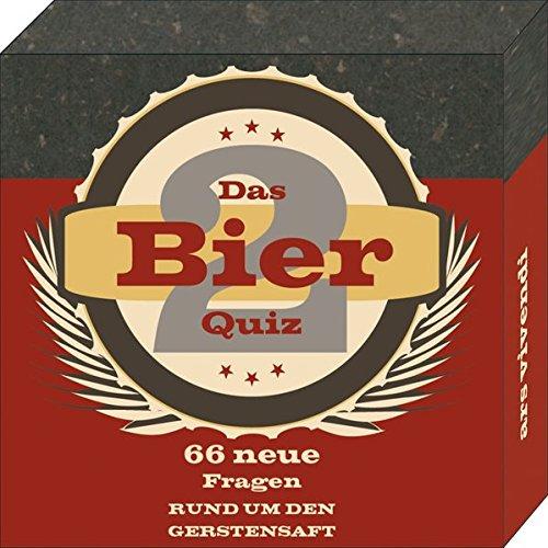 Bier-Quiz 2 - 66 neue Fragen rund um den Gerstensaft - Das perfekte Partyspiel und das ideale Geschenk für jeden Bierliebhaber