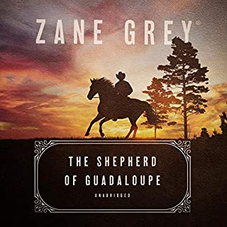 The Shepherd of Guadaloupe                   Written by:                                                                                                                                 Zane Grey                               Narrated by:                                                                                                                                 Adam Sims                      Length: 8 hrs and 46 mins     Not rated yet     Overall 0.0