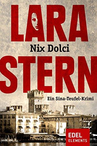 Nix Dolci: Ein Sina-Teufel-Krimi