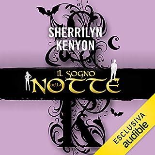 Il sogno della notte     Dream-Hunter 1              Di:                                                                                                                                 Sherrilyn Kenyon                               Letto da:                                                                                                                                 Giorgio Bonino                      Durata:  10 ore e 56 min     15 recensioni     Totali 4,3