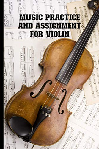 Music Practice & Assignment Notebook For Violin: Repertoire Log, Record Date, Lesson Assignments, Weekly Schedule (Mon-Sun) Tracker For Practice Time ... Gifts For Violin Players, Students, Teachers