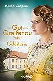 Gut Greifenau - Goldsturm: Roman (Die Gut-Greifenau-Reihe, Band 4) von Hanna Caspian
